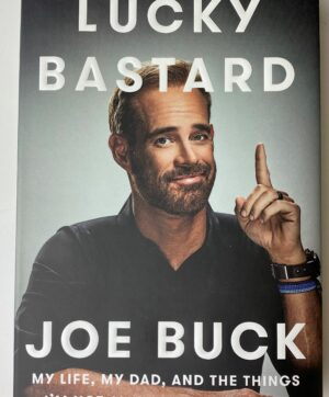 Lucky Bastard, Joe Buck, Hardcover Autobiographical Autographed Book